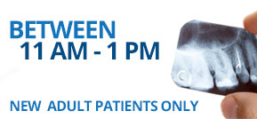free exam between 11am and 1 pm new adult patients only